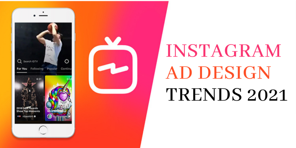 9 Instagram Ad Design Trends You're Sure to See in 2021